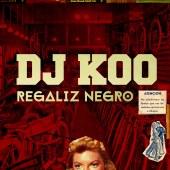 Dj Koo- Regaliz Negro